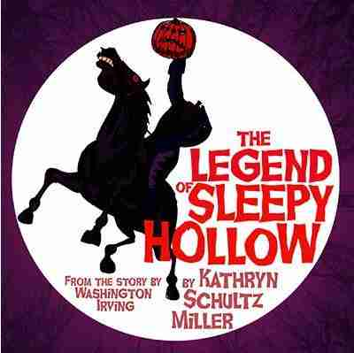The Legend of Sleepy Hollow by Kathryn Schultz Miller